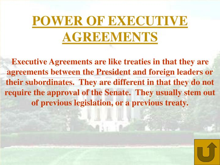 POWER OF EXECUTIVE AGREEMENTS