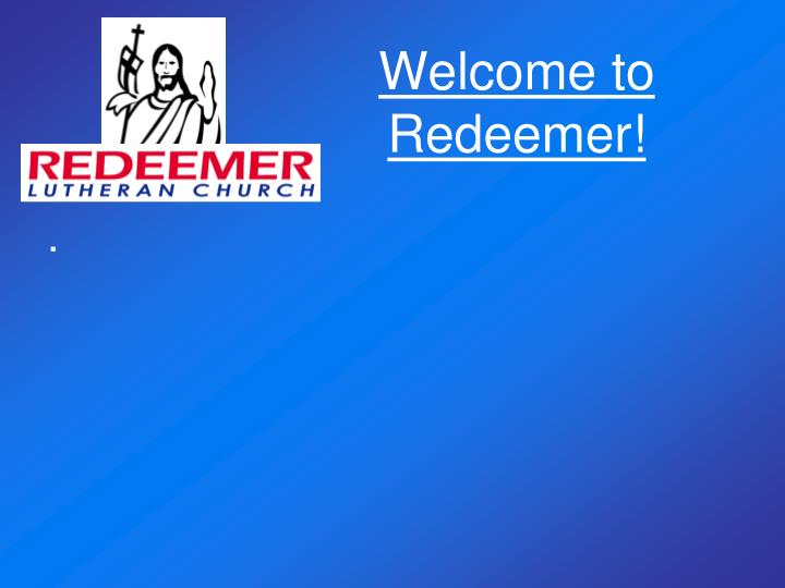 Welcome to redeemer