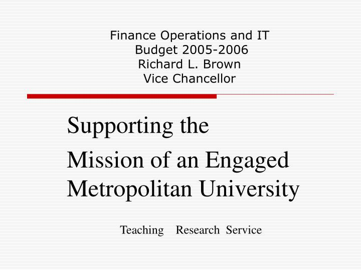finance operations and it budget 2005 2006 richard l brown vice chancellor n.