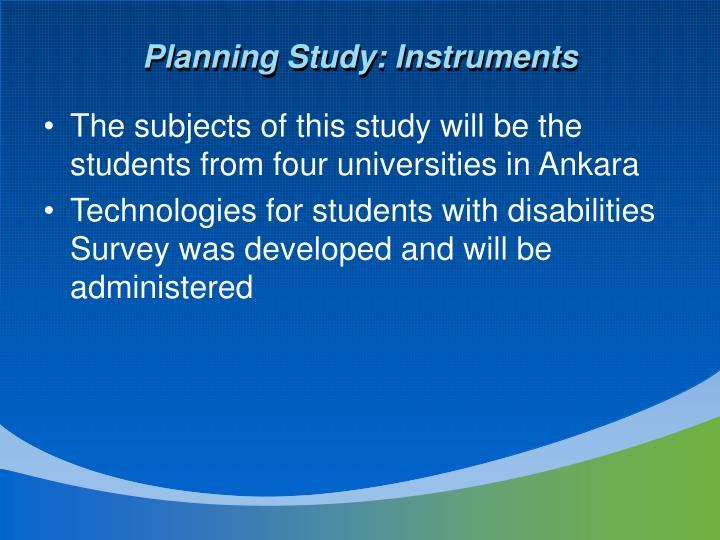 Planning Study: Instruments