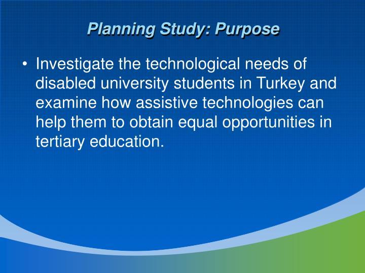Planning Study: Purpose