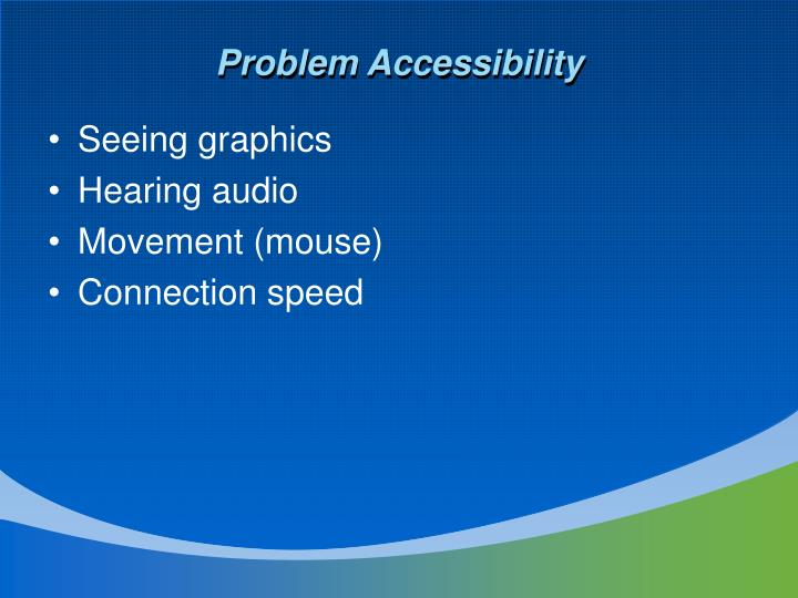 Problem Accessibility