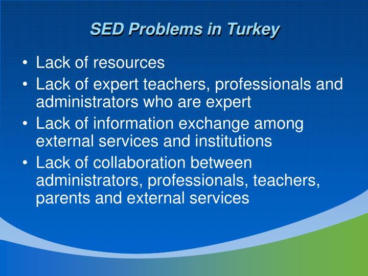 SED Problems in Turkey