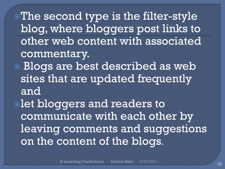 The second type is the filter-style blog, where bloggers post links to other web content with associated commentary.