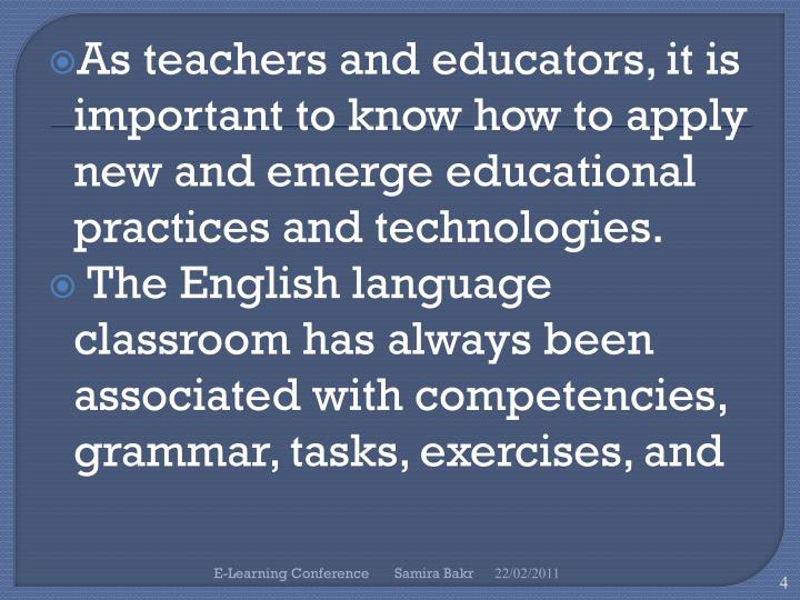As teachers and educators, it is important to know how to apply new and emerge educational practices and