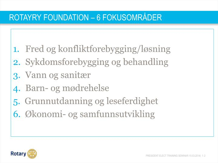 ROTAYRY FOUNDATION – 6 FOKUSOMRÅDER