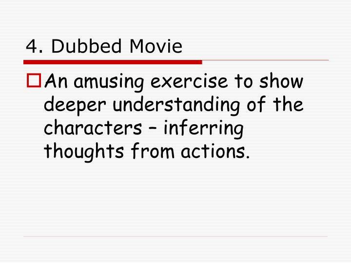 4. Dubbed Movie