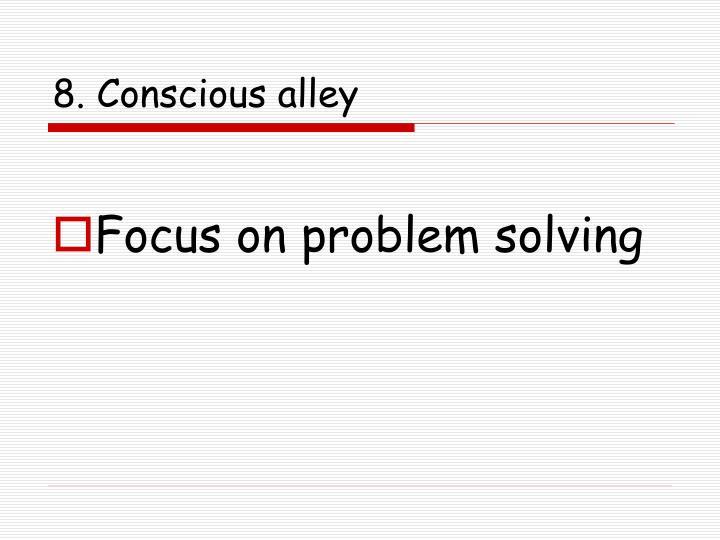 8. Conscious alley
