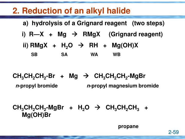 Reduction of an alkyl halide