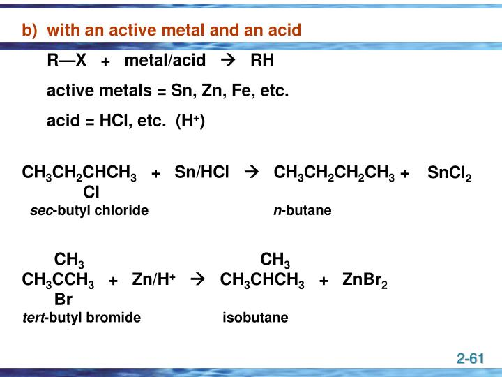 with an active metal and an acid