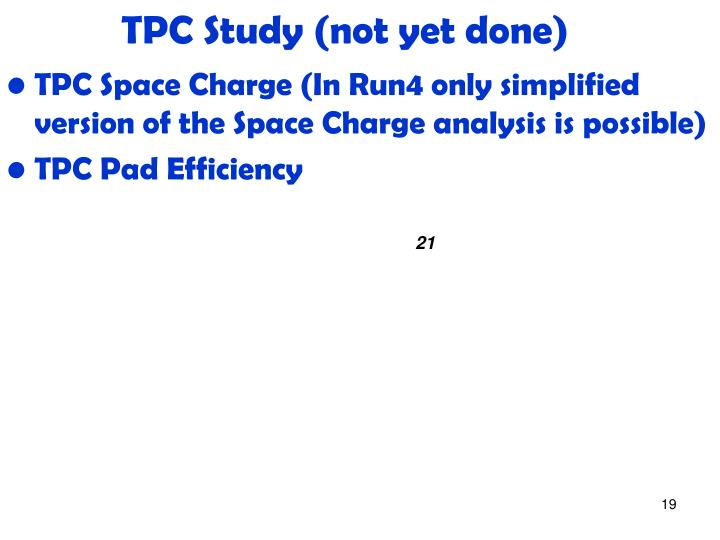 TPC Study (not yet done)