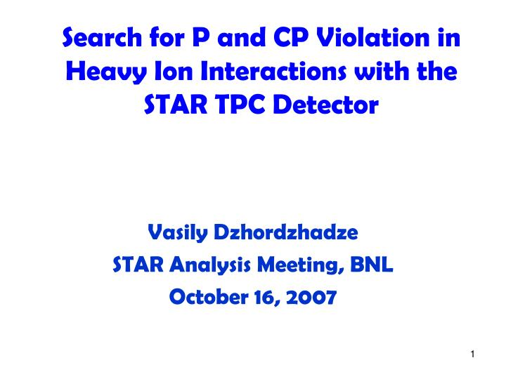 Vasily dzhordzhadze star analysis meeting bnl october 16 2007