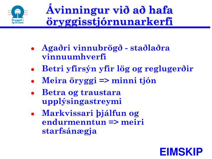 Ávinningur við að hafa öryggisstjórnunarkerfi