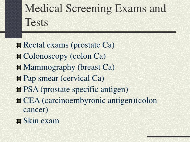 Medical Screening Exams and Tests