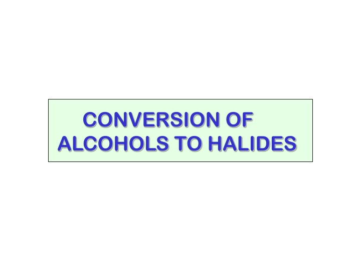 CONVERSION OF
