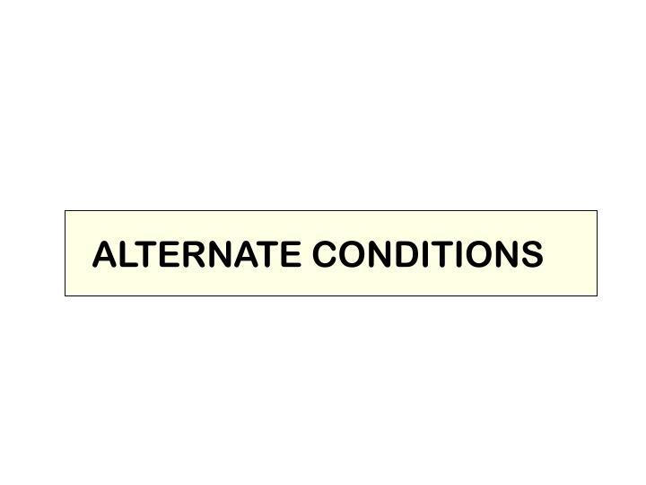 ALTERNATE CONDITIONS