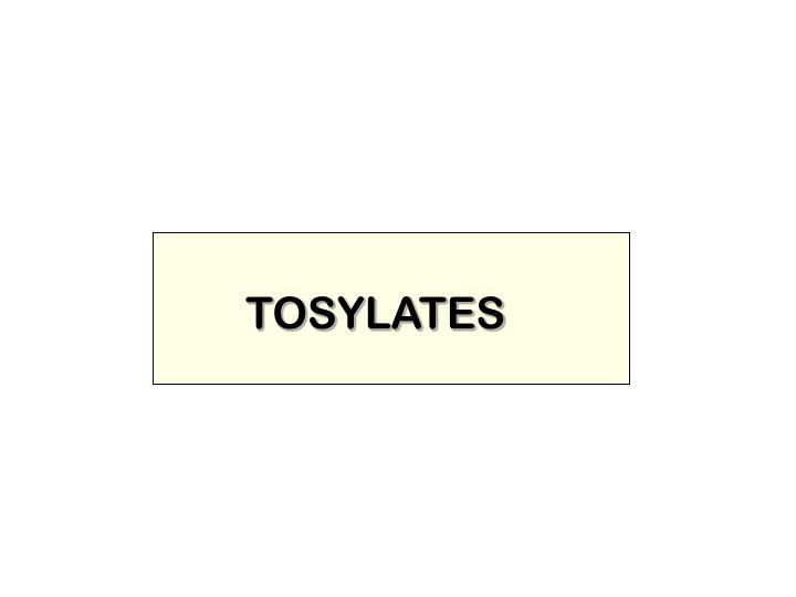 TOSYLATES