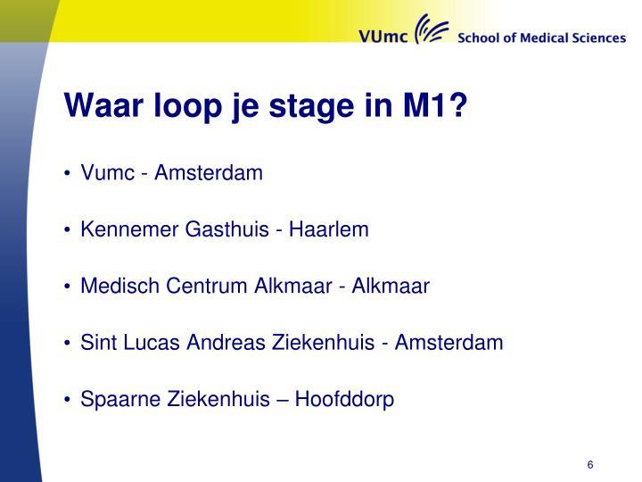 Waar loop je stage in M1?