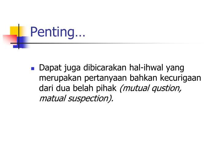 Penting…