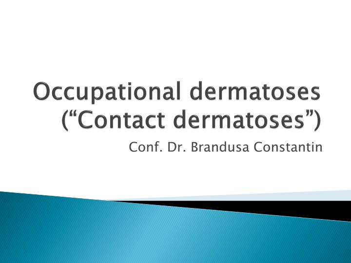 Occupational dermatoses contact dermatoses