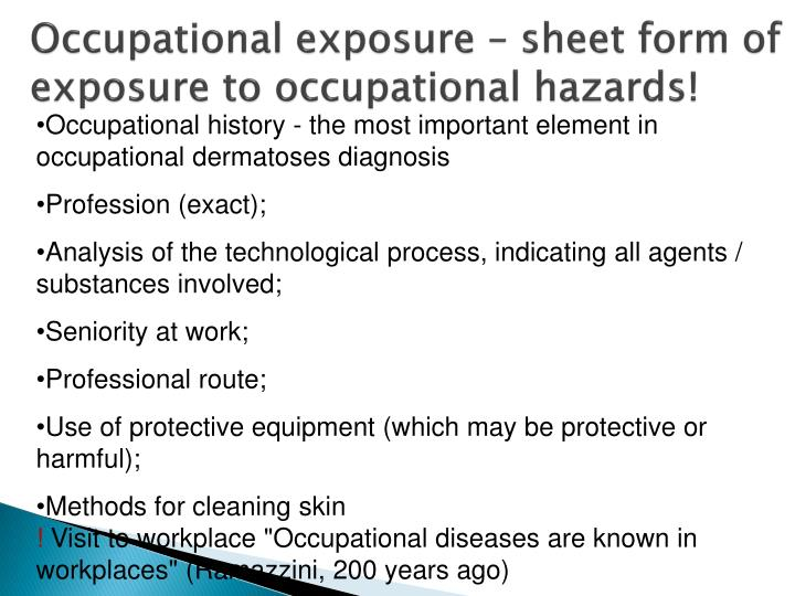 Occupational exposure – sheet form of exposure to occupational hazards!
