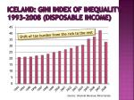 iceland gini index of inequality 1993 2008 disposable income1