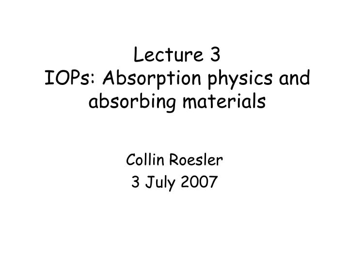 lecture 3 iops absorption physics and absorbing materials n.
