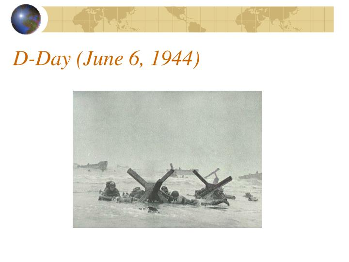 D-Day (June 6, 1944)
