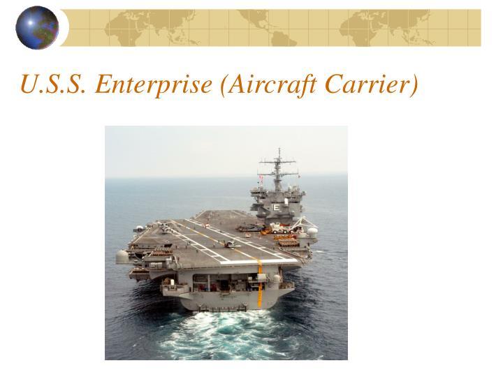 U.S.S. Enterprise (Aircraft Carrier)
