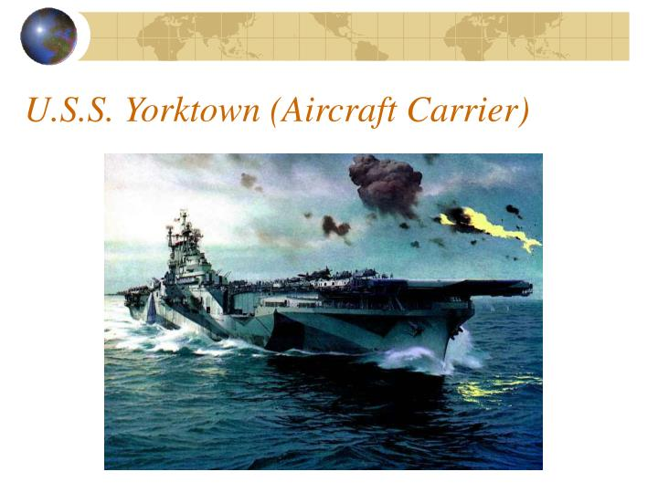 U.S.S. Yorktown (Aircraft Carrier)