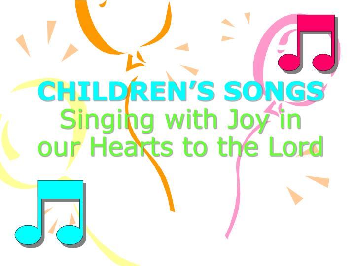 children s songs singing with joy in our hearts to the lord n.