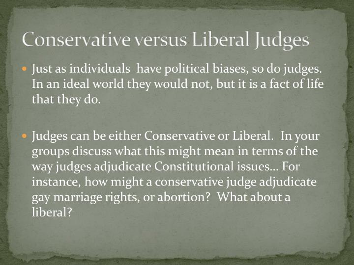 Conservative versus Liberal Judges