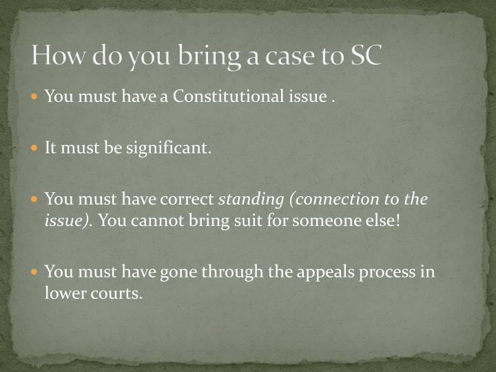 How do you bring a case to SC