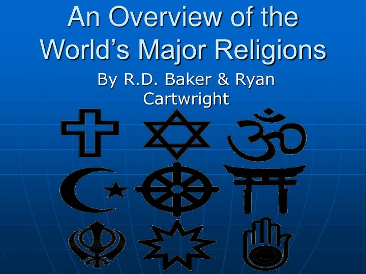 an overview of the three major religions of the world What are the most common world religions which religions have the most adherents in the world today.