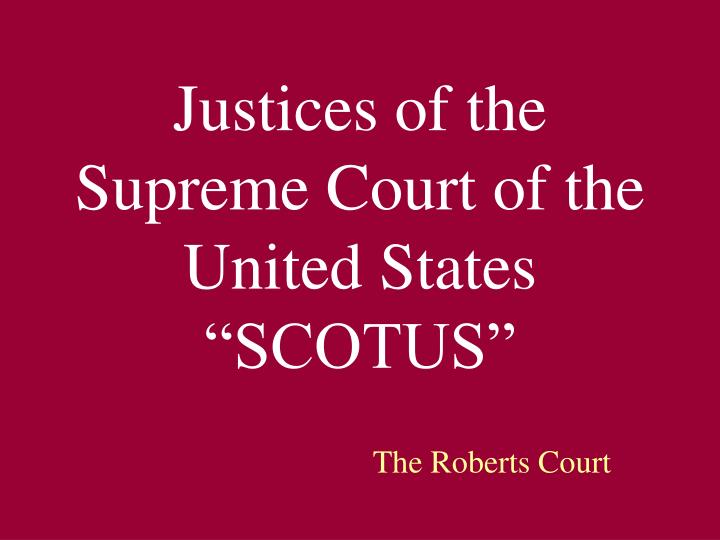 justices of the supreme court of the united states scotus n.