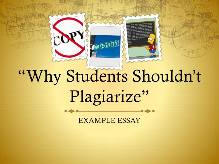 """""""Why Students Shouldn't Plagiarize"""""""
