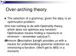 over arching theory