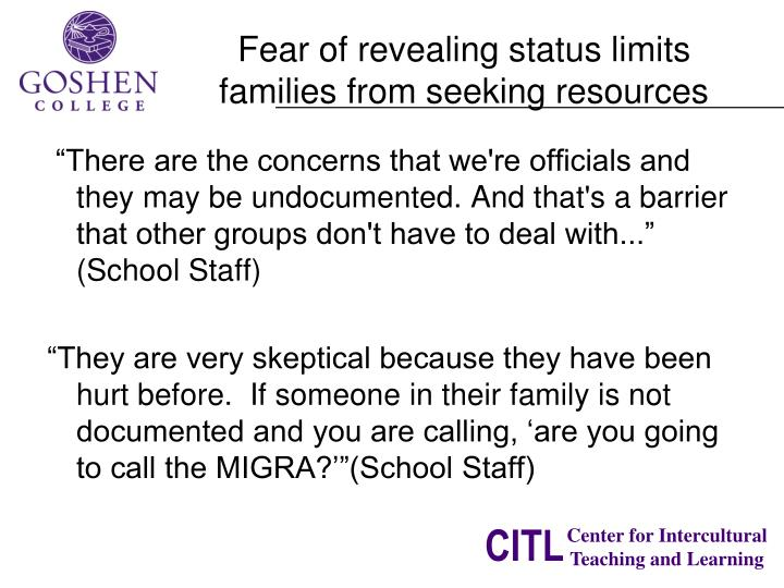 """There are the concerns that we're officials and they may be undocumented. And that's a barrier that other groups don't have to deal with..."" (School Staff)"