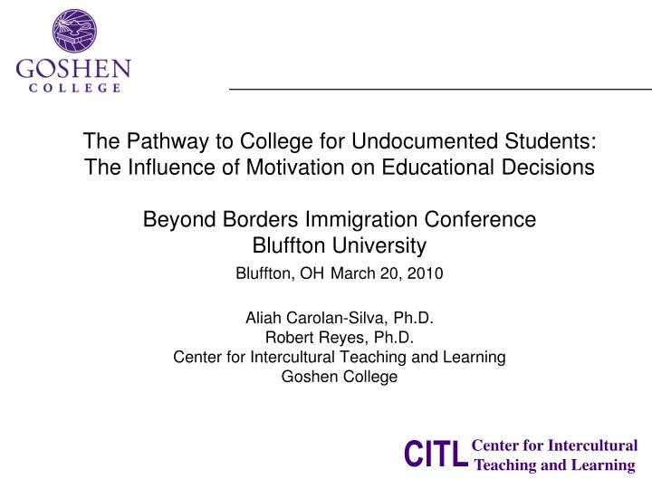 The Pathway to College for Undocumented Students: The Influence of Motivation on Educational Decisio...
