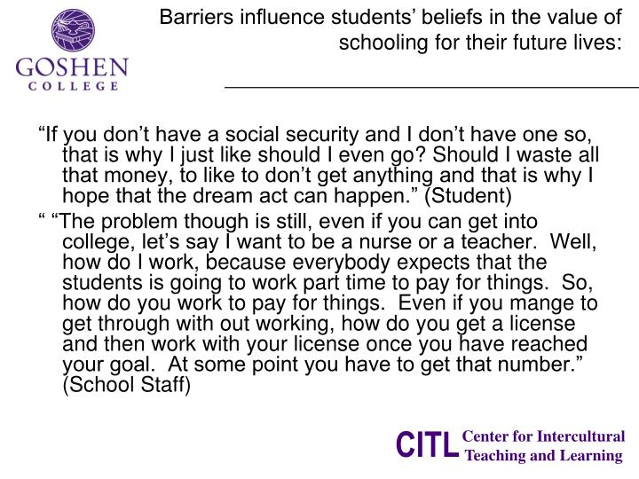 Barriers influence students' beliefs in the value of schooling for their future lives: