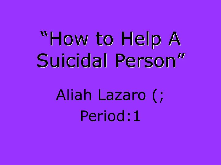 how to help a suicidal person n.