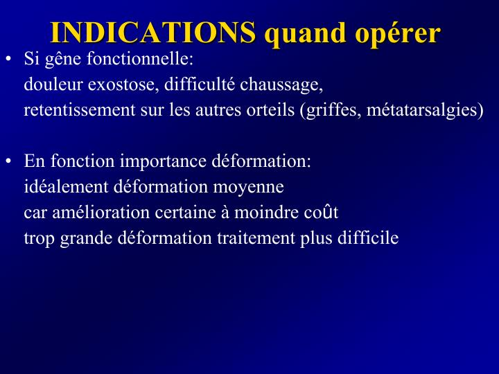 INDICATIONS quand opérer