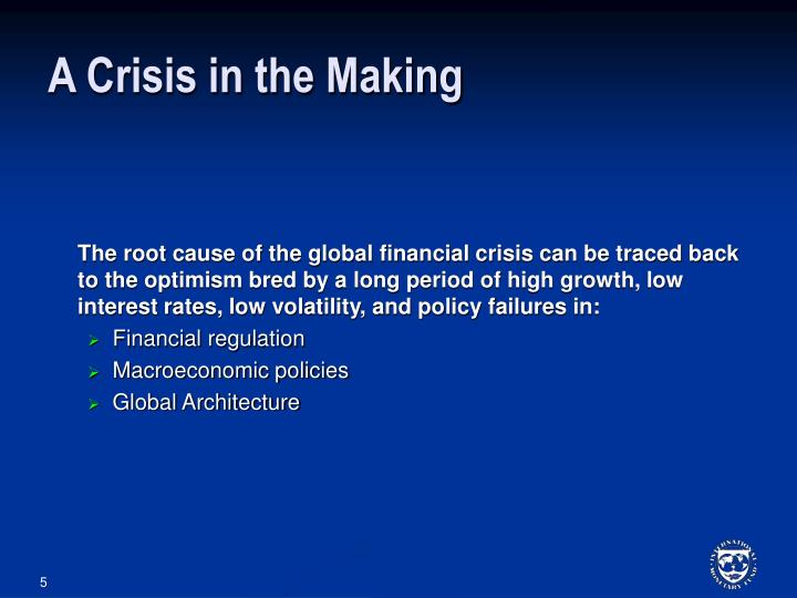 the cause of the global financial Atkinson explained the current financial crisis as being caused at two levels: by global macro policies affecting liquidity and by a very poor actually contributed to the crisis in important ways 2 the policies.