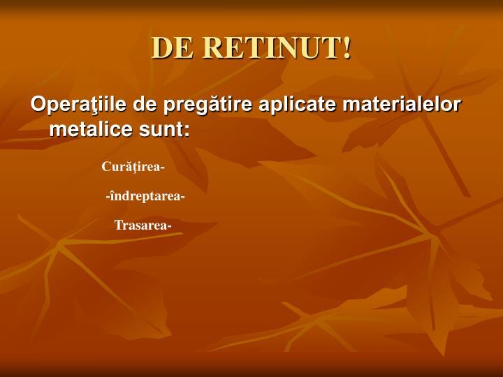 DE RETINUT!