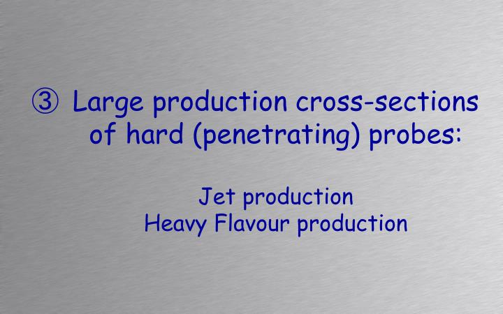 Large production cross-secti