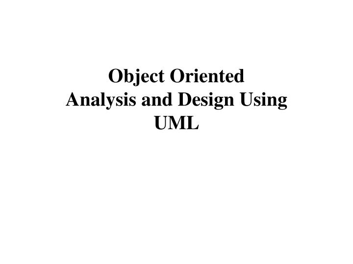 object oriented analysis and design using uml n.