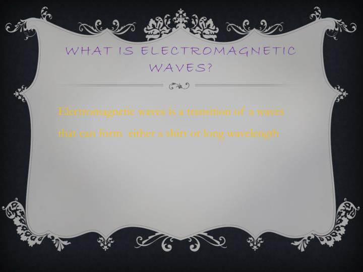What is electromagnetic waves