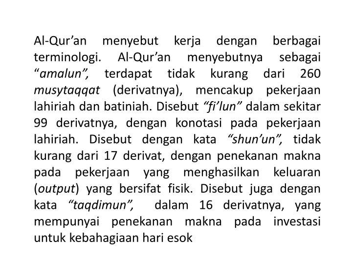 """Al-Qur'an menyebut kerja dengan berbagai terminologi. Al-Qur'an menyebutnya sebagai """""""