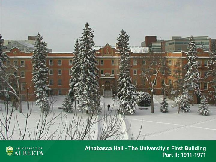 Athabasca hall the university s first building part ii 1911 1971
