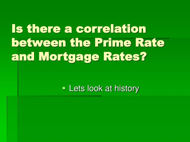 Is there a correlation between the prime rate and mortgage rates